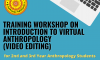 Workshop on Introduction to Virtual Anthropology (Video Editing)