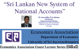 "A  Guest Lecture on ""Sri Lankan New System of National Accounts"" by Department of Economics"
