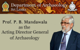 Prof. P. B. Mandawala appointed as the acting Director General of Archaeology