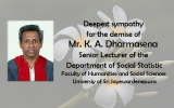 Deepest sympathy in regards to the demise of Mr. K. A. Dharmasena