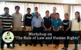 """Workshop on """"The Rule of Law and Human Rights"""""""