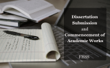 Dissertation Submission and Commencement of Academic Works